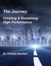 The Journey: Creating & Sustaining High Performance by Dr. Timoth Stockert